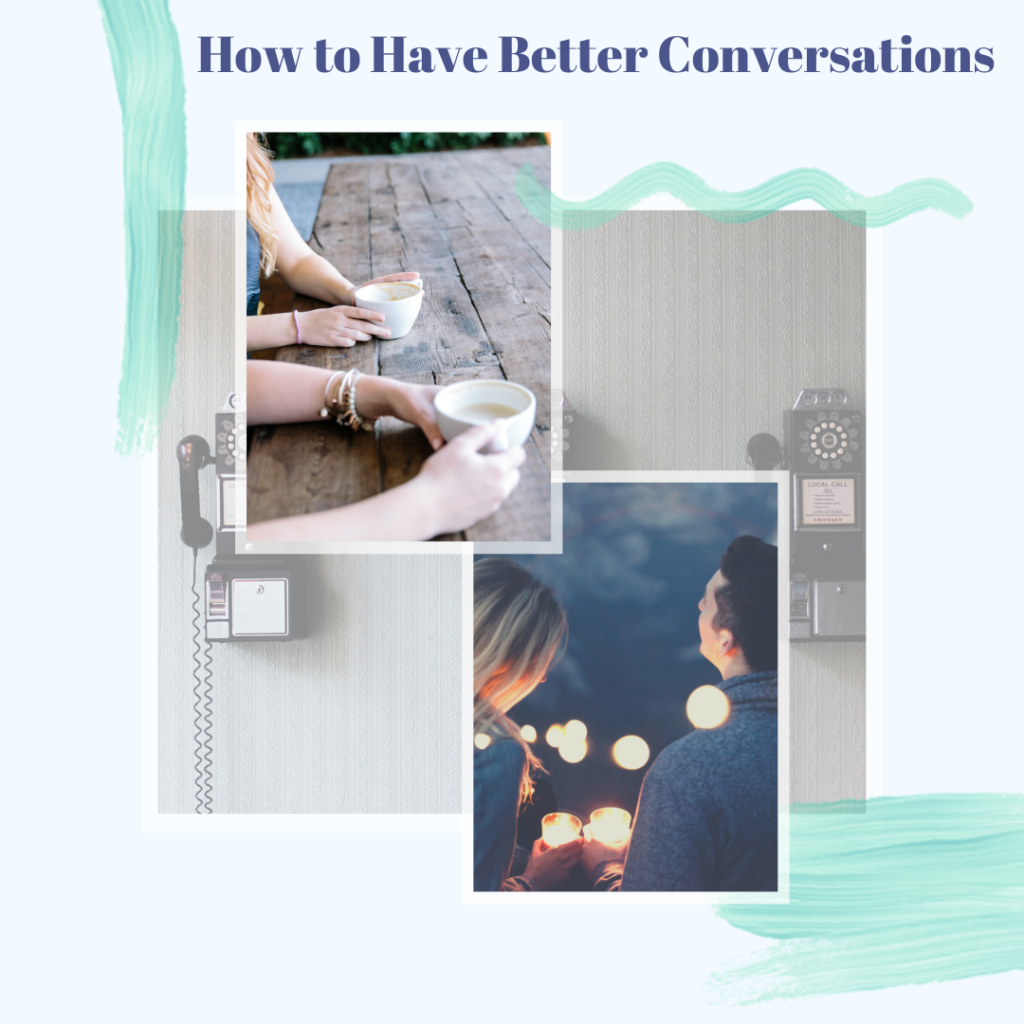 How to have better conversations.