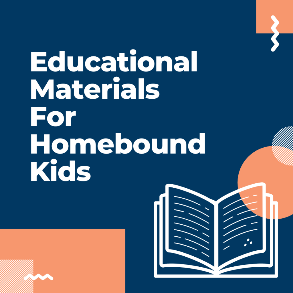 Educational Materials For Homebound Kids