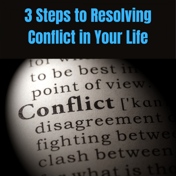 steps to resolving conflict in your life